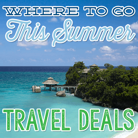 Where To Go This Summer – Travel Deals