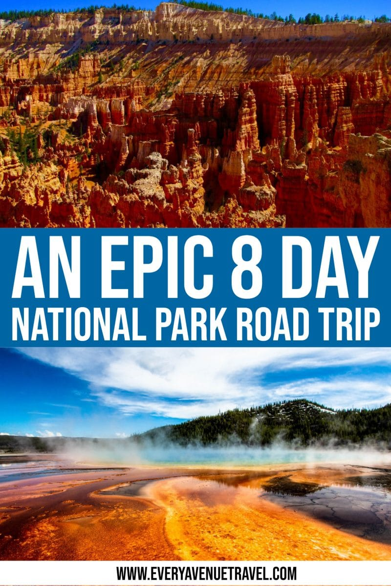 An Epic 8 Day National Park Road Trip